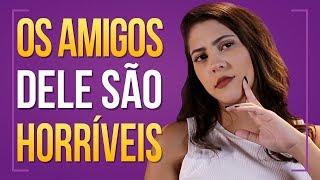 ODEIO OS AMIGOS DELE(A) | Dora Figueiredo