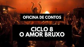 OFICINA DE CONTOS - CICLO 8: O AMOR BRUXO │ VLOG DO ESCRITOR