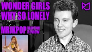 Wonder Girls Why So Lonely Reaction / Review - MRJKPOP