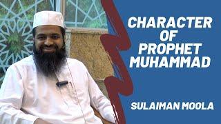 Prophet Muhammad ﷺ Exhibited the Best Character - Sulaiman Moola
