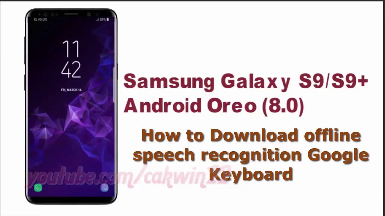 Samsung Galaxy S9 : How to Download offline speech recognition Google  Keyboard