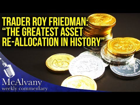 """Trader Roy Friedman: """"We Are About To See The Greatest Asset Re-allocation In World History"""""""