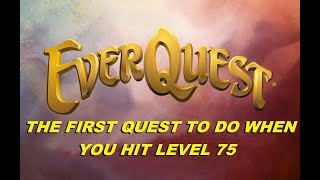 EVERQUEST LIVE  - The FIRST quests you should do when you hit 75 (1080p)