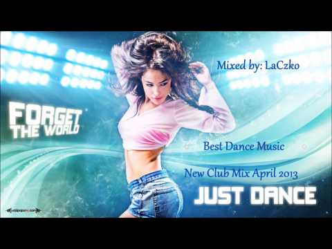 Best Dance MusicNew Club Mix April 2013