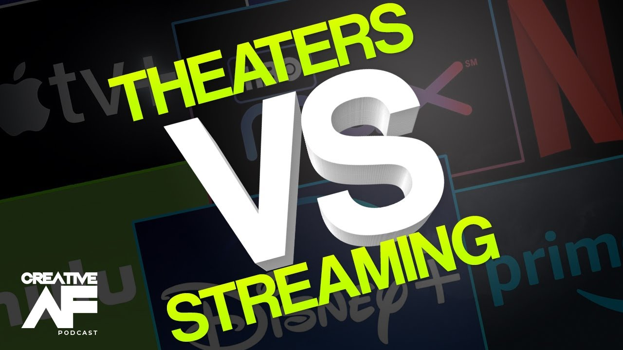 Streaming VS Movie Theaters