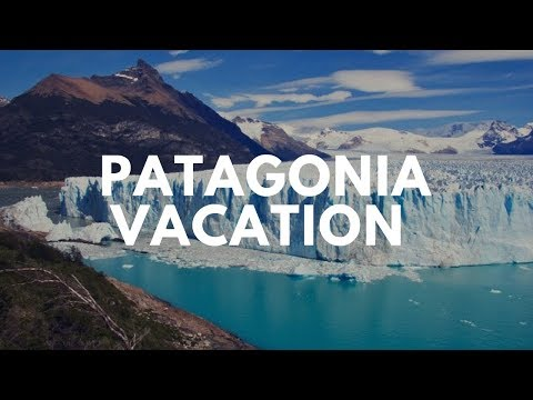 Patagonia Vacation Travel Guide