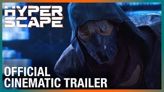 Hyper Scape Official Cinematic Trailer