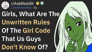 Unwritten Rules Of The Girl Code Many Guys Don't Know Of (AskReddit)