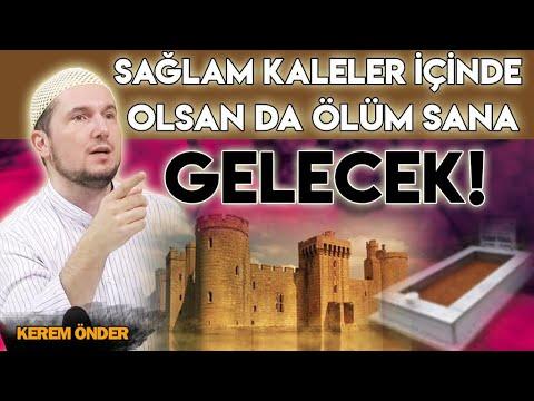 Sağlam kaleler içinde olsan da ölüm sana gelecek 07.03.2017 / Kerem Önder