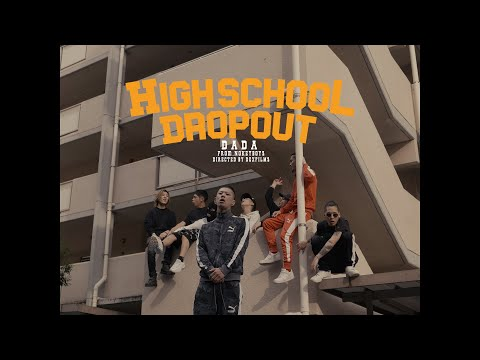"""DADA - """" High School Dropout """" (Official Music Video)"""