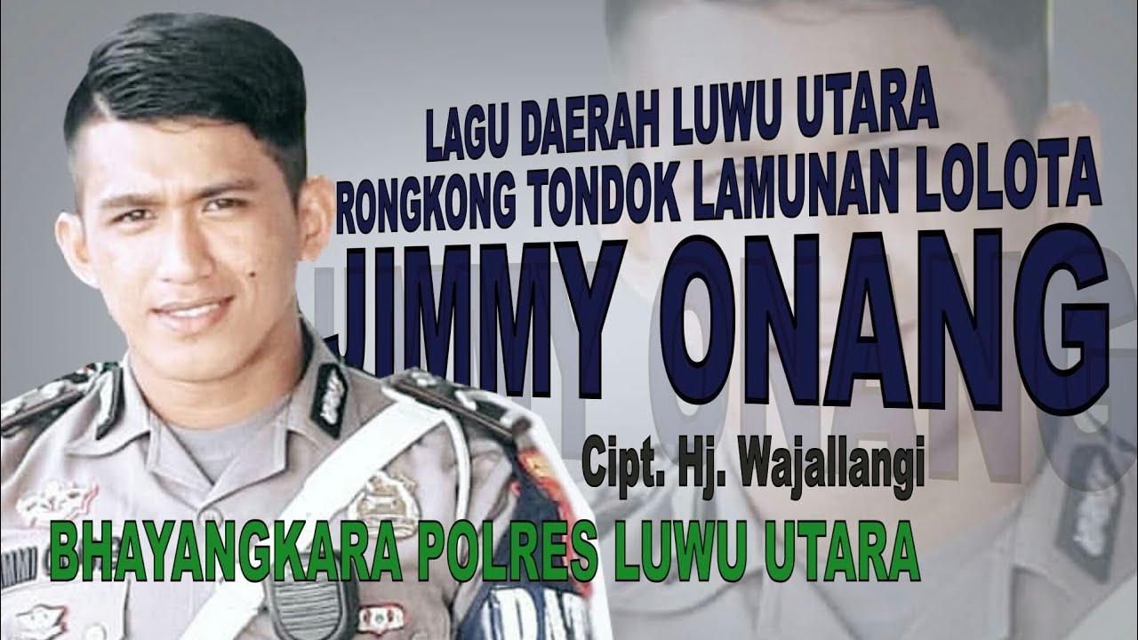 Rongkong Tondok Lamunan Lolota - Jimmy Onang_Lagu Daerah Luwu Utara Rongkong Tana Masakke