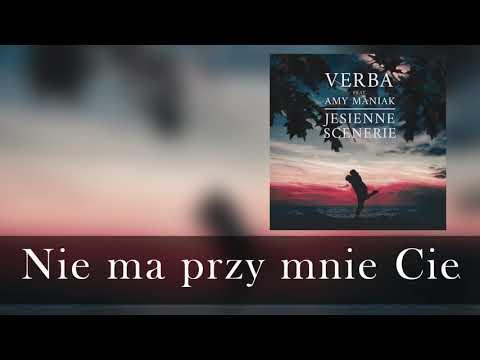 Verba Feat Amy Maniak Nie Ma Przy Mnie Cie Tekst W Opisie Pod Filmem Youtube