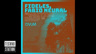 Fideles & Fabio Neural – Waiting Drop