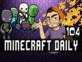 Minecraft Daily | Ep.104 | Ft Steven and Kevin! | Hello there my Robot friends!
