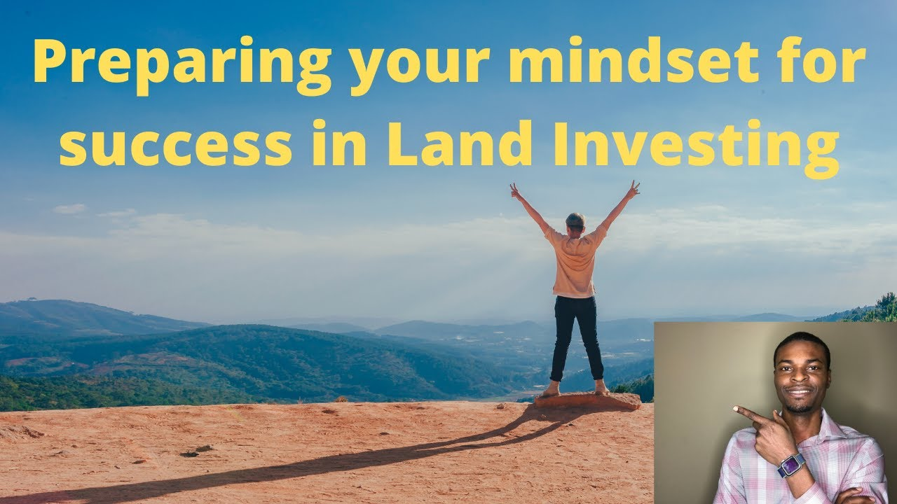 How to prepare yourself for success in Land Investing