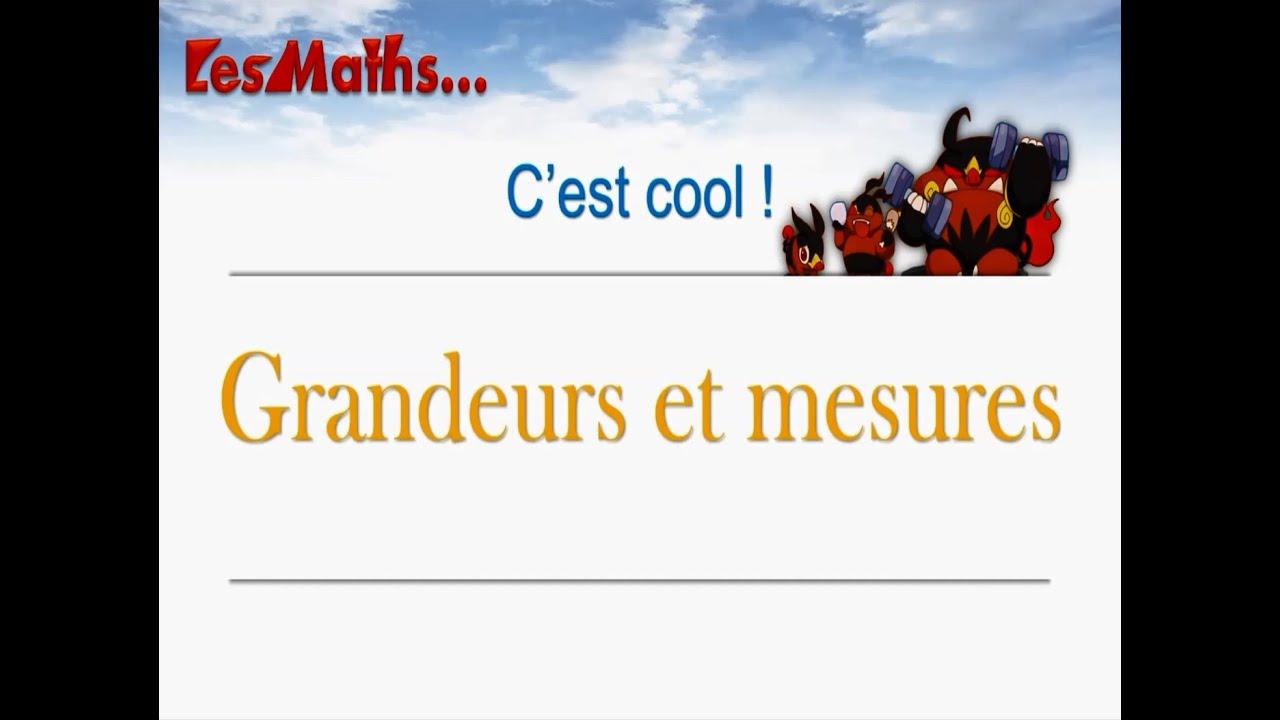 Les Maths C Est Cool Grandeurs Et Mesures 4eme Youtube