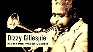 Dizzy Gillespie & Phil Woods Quintet - Round Midnight