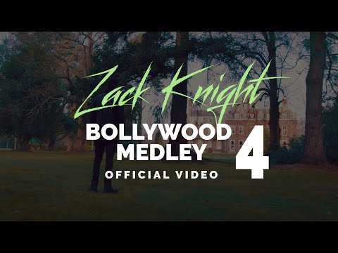Zack Knight - Bollywood Medley / Mashup Pt 4