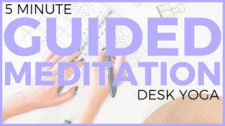 5 minute Guided Meditation at your Desk | Sarah Beth Yoga