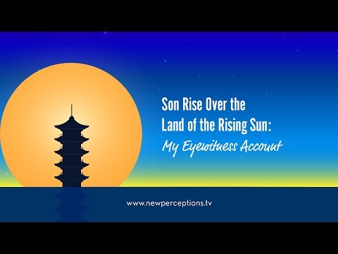 Son Rise Over the Land of the Rising Sun: My Eyewitness Account