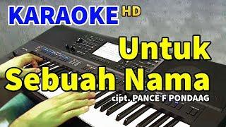 UNTUK SEBUAH NAMA - Pance F Pondaag | KARAOKE HD