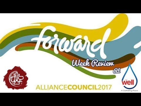 Alliance Council 2017 Week Review