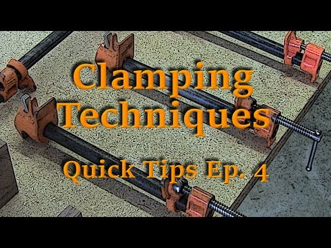 Clamping Techniques for Woodworking – Quick Tips Ep. 4