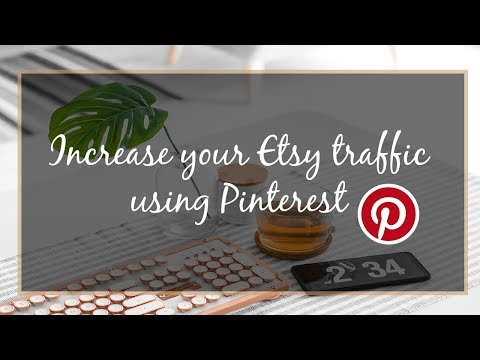 Increase Your Etsy Traffic Using  Pinterest | How I increase my  Etsy traffic by 2,735% in 90 days