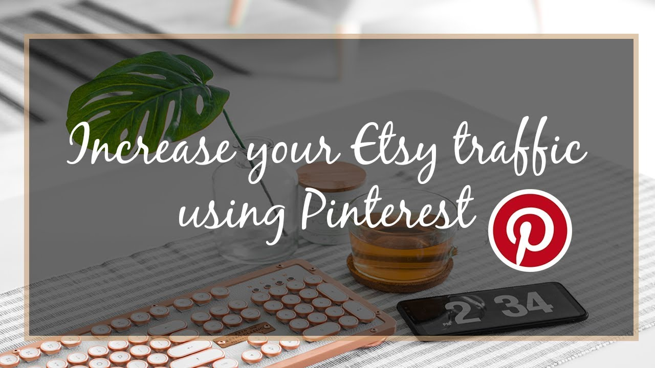 Increase Your Etsy Traffic Using  Pinterest   How I increase my  Etsy traffic by 2,735% in 90 days