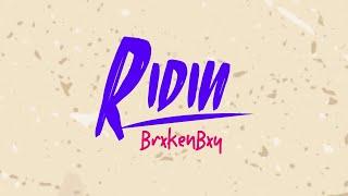 BrxkenBxy - Ridin (1 hour loop)
