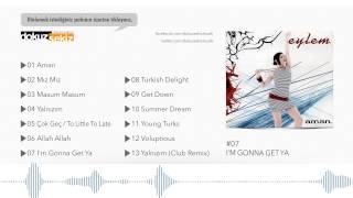 Eylem - I'm Gonna Get Ya