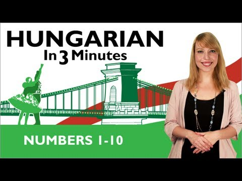 Learn Hungarian - Hungarian In Three Minutes - Numbers 1-10