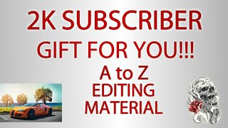 2K SUBSCRIBERS SPECIAL GIFT FOR ALL || DOWNLOAD A to Z EDITING MATERIAL || HOW TO DOWNLOAD ALL PNG