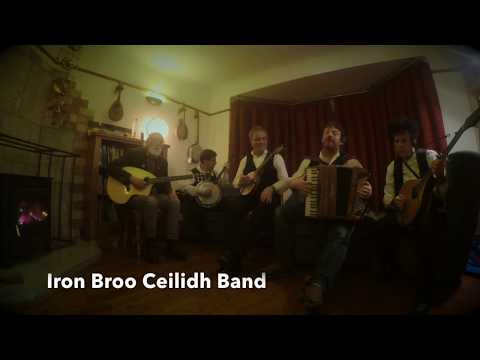 Ye Jacobites by Name / Morrison's Jig - Iron Broo Ceilidh Band Burns Night