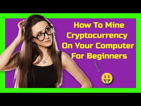 How To Mine Cryptocurrency On Your Computer For Beginners