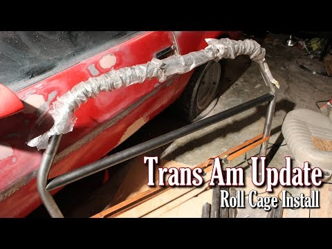 Trans Am Update - Roll Cage Install Begins