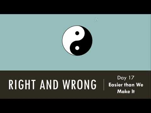 Right And Wrong - Easier Than We Make It