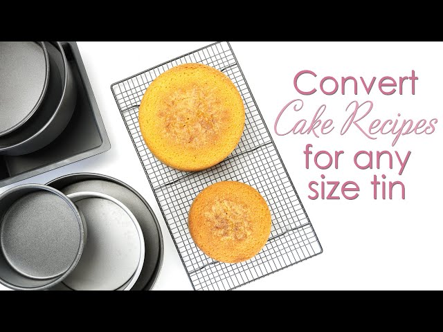 Converting your cake recipes for any size cake tin or cake pan