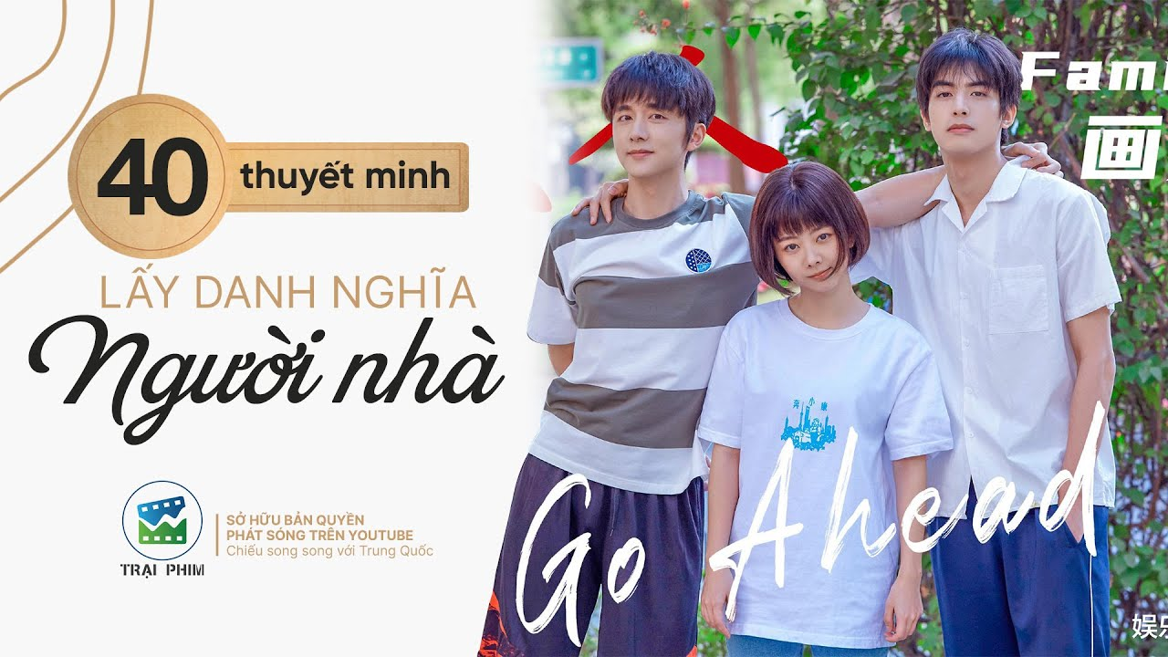 LẤY DANH NGHĨA NGƯỜI NHÀ - Tập 40 (Thuyết Minh) | Phim Ngôn Tình Thanh Xuân Hay Nhất 2020