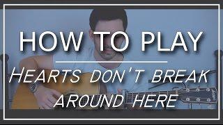 ED SHEERAN Hearts don& 39 t break around here Accurate tutorial live GuitarGuy