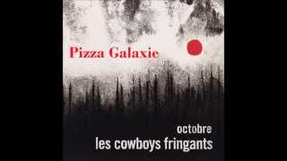 Les Cowboys Fringants | Pizza Galaxie | Paroles