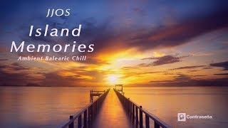 Chillout Música Relajante, Ambient & Lounge 2019, Terrazas, Island Memories, JJOS, Chill Relax Music