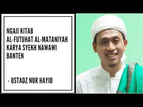 Ngaji kitab al-Futuhat al-Mataniyah karya Syekh Nawawi Banten - Ustadz Muhammad Nur Hayid