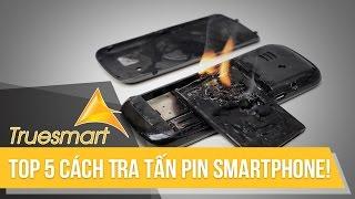 Top 5 cách tra tấn pin điện thoại! Liệu có gây cháy nổ?