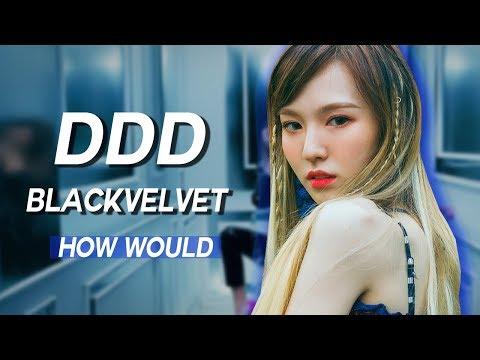 How would Black Velvet sing EXID DDD