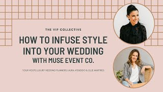 HOW TO INFUSE ST¥LE INTO YOUR WEDDING WITH MUSE EVENT CO