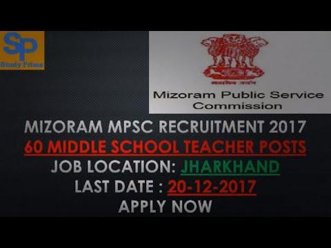 Mizoram MPSC Recruitment 2017 - 60 Middle School Teacher Posts - Apply Now