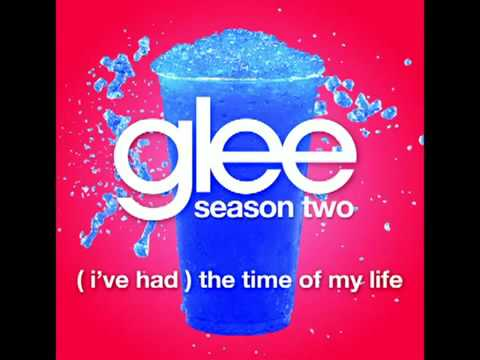 (I've Had) The Time Of My Life (Glee Cast Version).mp4