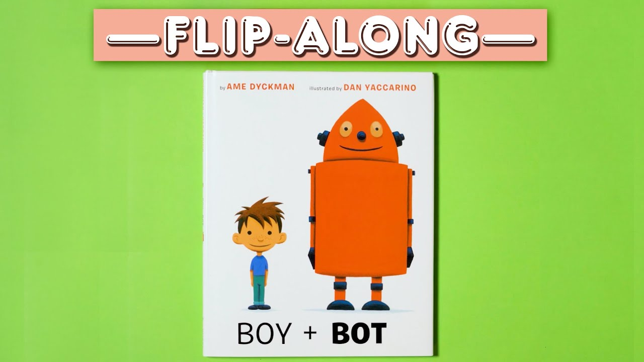 Boy and Bot - Read Aloud Flip-Along Picture Book   Brightly Storytime