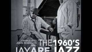 J Rawls & John Robinson - The 1960 's Jazz Revolution Again